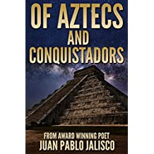 Of Aztecs and Conquistadors