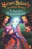 To Catch a Clownosaurus, Lawrence David, 0142501352