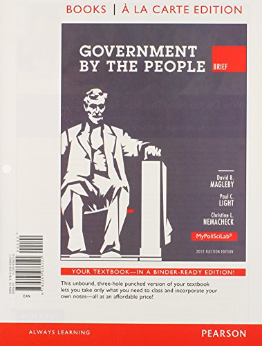 Government by the People, Brief 2012 Election Edition, Books a la Carte Plus NEW MyLab Political Science with eText -- A