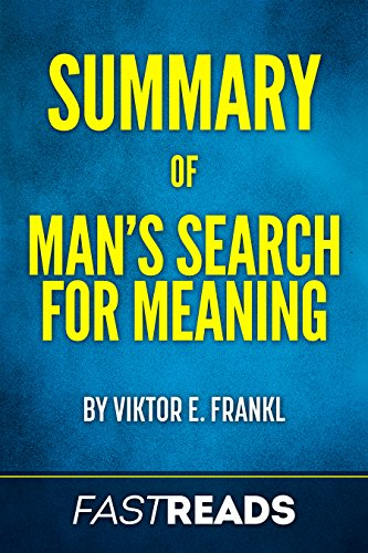 Summary of Man's Search for Meaning: by Viktor E. Frankl | Includes Key Takeaways & Analysis