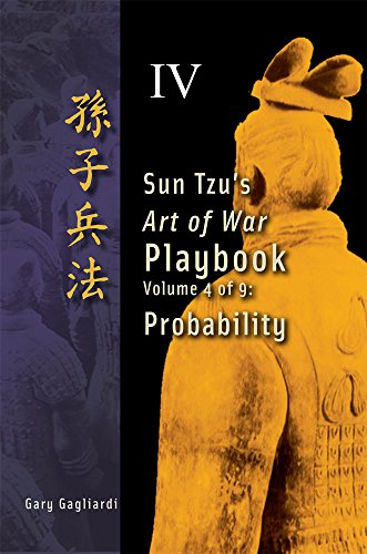 Volume 4: Sun Tzu's Art of War Playbook - Probability (Sun Tzu's Art of War Rule Book)