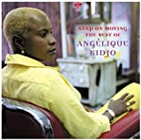 Keep On Moving by Angelique Kidjo (2001-08-02)