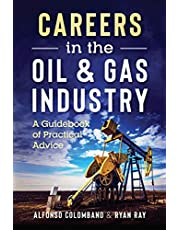 Careers in the Oil & Gas Industry: A Guidebook of Practical Advice