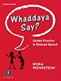 img - for Whaddaya Say? Guided Practice in Relaxed Speech, Second Edition book / textbook / text book