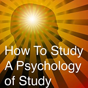 How to Study: A Psychology of Study Audiobook