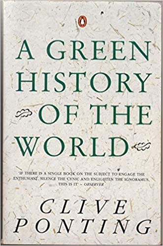 a new green history of the world ponting clive