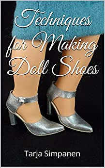Techniques for Making Doll Shoes by [Simpanen, Tarja]