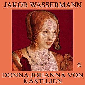 Donna Johanna von Kastilien Hörbuch