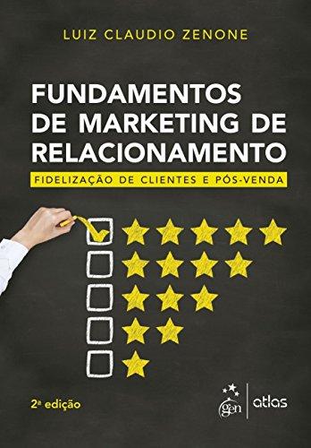 Fundamentos de Marketing de Relacionamento. Fidelização de Clientes e Pós-Venda