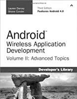 Android Wireless Application Development Volume II: Advanced Topics, 3rd Edition Front Cover