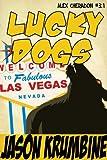 Lucky Dogs (Alex Cheradon 3.1) (Alex Cheradon Book Series 9)
