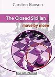 The Closed Sicilian: Move By Move (everyman Chess)-Carsten Hansen