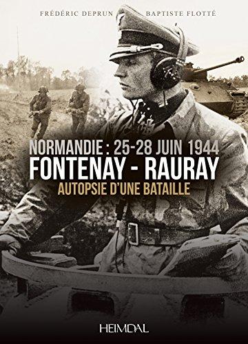 Fontenay-Rauray: Autopsie d'une bataille