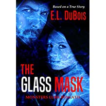 The Glass Mask: Monsters Lurk Beneath