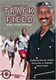 Training for Track and Field: Sprints, Hurdles and Relays featuring Coach Harvey Glance