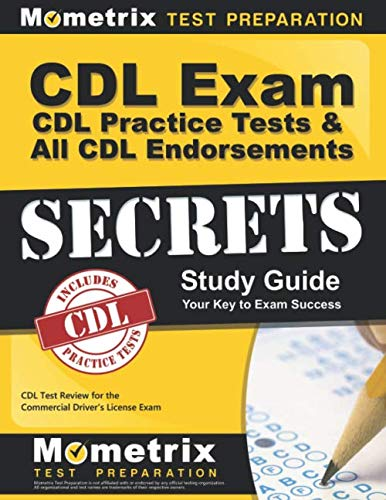 CDL Exam Secrets - CDL Practice Tests & All CDL Endorsements Study Guide: CDL Test Review for the Commercial Driver's License Exam (Best Test Answers From Students)