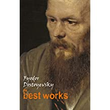 Fyodor Dostoyevsky: The Best Works