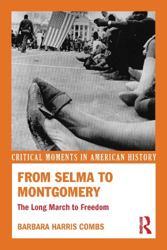 From Selma to Montgomery: The Long March to Freedom (Critical Moments in American History) (The March From Selma To Montgomery 1965)