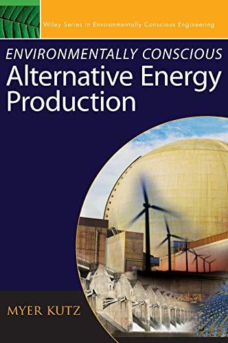 Environmentally Conscious Alternative Energy Production (Environmentally Conscious Engineering, Myer Kutz Series)