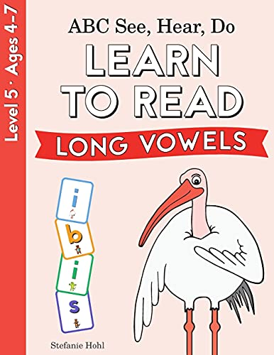 ABC See, Hear, Do Level 5: Learn to Read Long Vowels