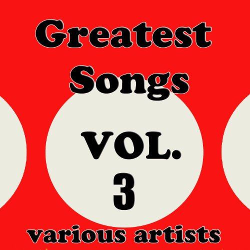 Greatest Songs, Vol. 3
