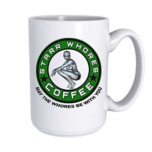 Starr Whores Coffee Mug, May The Whores Be With You, Funny Star Wars Like 15 oz. Mug, Original Collectors Mug by For You By Rose | Alien Robot Fictional Sci-Fi Sexy Character Guys Gift Star Wars