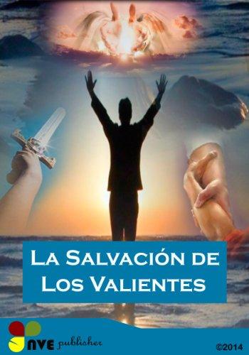 La salvación eterna De los valientes