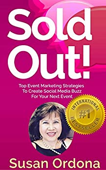 Sold Out: Top Event Marketing Strategies To Create Social Media Buzz For Your Next Event by [Ordona, Susan]
