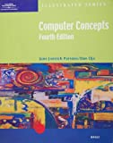 Computer Concepts - Illustrated Brief, Parsons and Oja, 0619109335