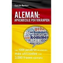 ALEMÁN: APRENDIZAJE POR VIA RÁPIDA: Las 1000 palabras en alemán más utilizadas con 3.000 frases ejemplo. (Spanish Edition)