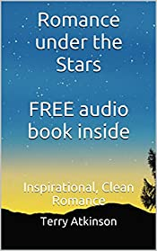 Romance under the Stars  FREE AUDIO BOOK INSIDE: Inspirational, Clean Romance
