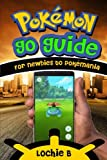 Pokemon GO Guide For Newbies to Pokemania