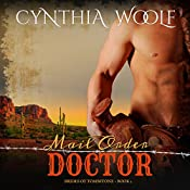 Mail Order Doctor: The Brides of Tombstone, Book 2 | Cynthia Woolf