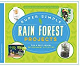 img - for Super Simple Rain Forest Projects: Fun & Easy Animal Environment Activities (Awesome Super Simple Habitat Projects) book / textbook / text book