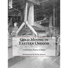 Gold Mining in Eastern Oregon