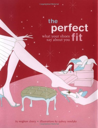 Download The Perfect Fit: What Your Shoes Say About You pdf epub