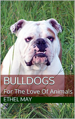 Bulldogs: For The Love Of Animals (English Edition)
