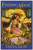 Finding Magic, Tanya Huff, 0975915657