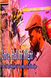 Love, Hell or Right: The Trials, Triumphs & Teachings of Relationships