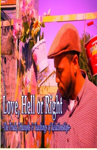 Read Online Love, Hell or Right: The Trials, Triumphs & Teachings of Relationships PDF
