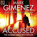 Accused Audiobook by Mark Gimenez Narrated by Jeff Harding