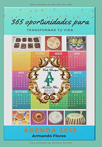 365 oportunidades para TRANSFORMAR TU VIDA. AGENDA 2019 ...
