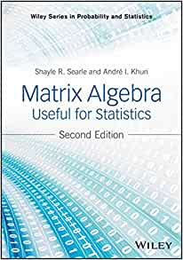 Amazon matrix algebra useful for statistics wiley series in amazon matrix algebra useful for statistics wiley series in probability and statistics 9781118935149 shayle r searle andre i khuri books fandeluxe Choice Image