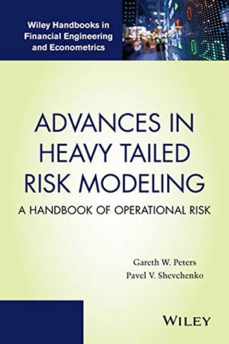 Advances in Heavy Tailed Risk Modeling: A Handbook of Operational Risk (Wiley Handbooks in Financial Engineering and Eco