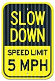 Slow Down Speed Limit 5 MPH Sign, Federal 12'' X 18'' 3M Prismatic Engineer Grade Reflective Aluminum, For Indoor or Outdoor Use - By SIGO SIGNS