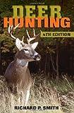Deer Hunting, Richard P. Smith, 0811705978