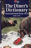 A Diner's Dictionary, John Ayto, 0198661932