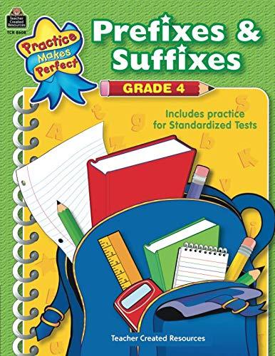 - Prefixes & Suffixes Grade 4 (Practice Makes Perfect (Teacher Created Resources))