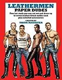 Leathermen Paper Dudes