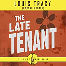The Late Tenant: Louis Tracey Collection, Book 8 Audiobook by Louis Tracey, Cyanide Publishing Narrated by Stephen Holloway
